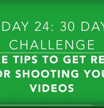 Day 24: How to Use Your Physiology to Create Great Videos and Connect with the Right Customers