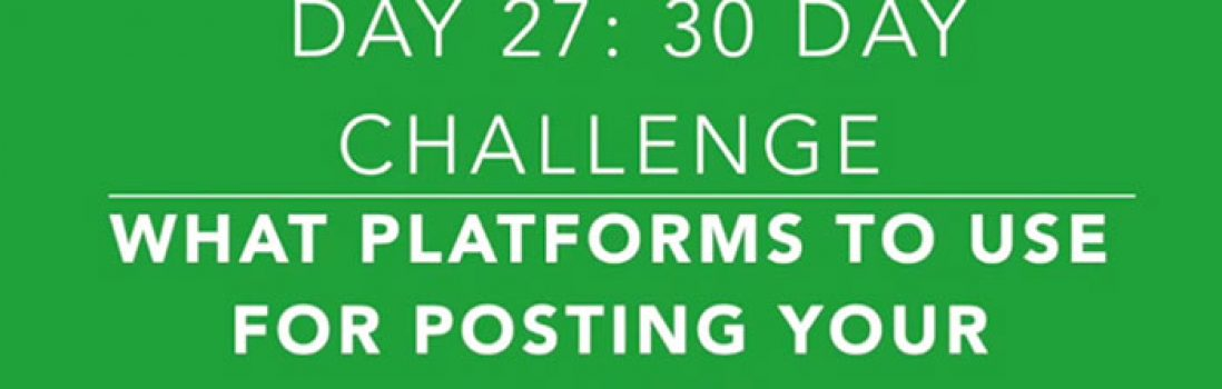 Day 27: How to Choose the Right Platform for Sharing Your Videos