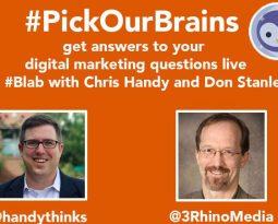 Digital Marketing #PickOurBrains with @HandyThinks and @3RhinoMedia