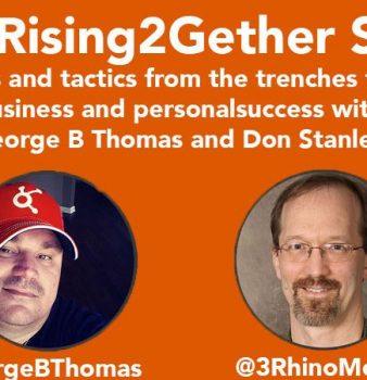 #Rising2Gether Biz/Life Show: ROI of Being Helpful @GeorgeBThomas @3RhinoMedia