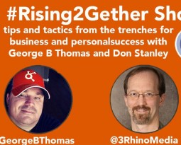 #Rising2Gether Life + Business + Purpose with @GeorgeBThomas @3RhinoMedia