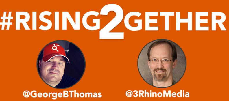 #RisingTogether @GeorgeBThomas @3RhinoMedia talking B.S. = Belief Systems and Bi