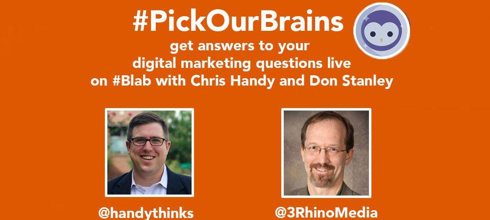 #PickOurBrains Digital Marketing ?s answered by @3rhinomedia @handythinks